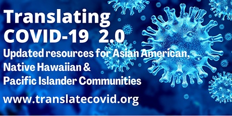 Translating COVID-19 : Resources for Asian Americans & Pacific Islanders tickets