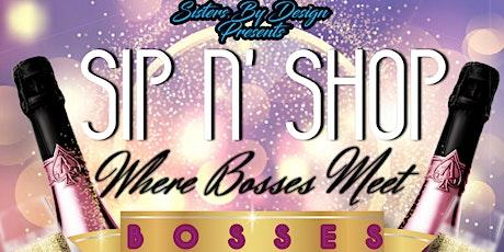 Where Bosses Meet Bosses Sip N' Shop tickets