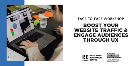 [F2F] Boost your Website Traffic & Engage Audience through UX - Monash tickets