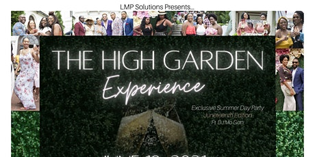 The 2021 High Garden Experience: An Exclusive Summer Day Party tickets