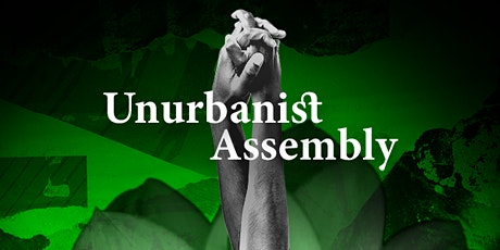 The Un-Urbanist Assembly tickets