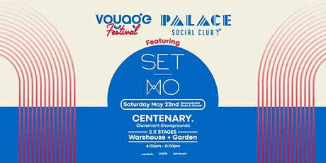 Voyage Festival & Palace Social Club ft. SET MO at CENTENARY. tickets