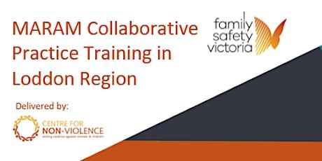 MARAM Collaborative Practice Loddon Region - LIVE 2 part webinar tickets