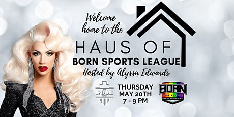 Welcome to the Haus of Born Sports League tickets