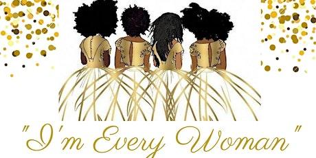 I'm Every Woman- Honoring Impactful Women tickets