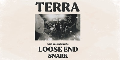 Terra with special guests Loose End + Snark