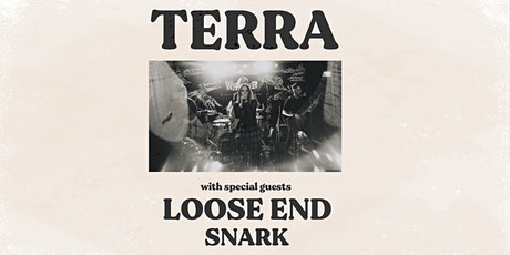 Terra with special guests Loose End + Snark tickets
