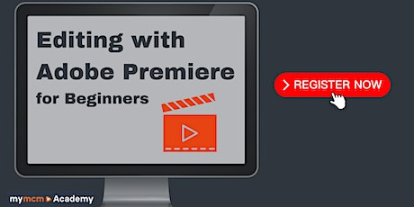 Editing with Adobe Premiere for Beginners tickets