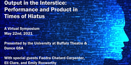 Output in the Interstice: Performance and Product in Times of Hiatus tickets
