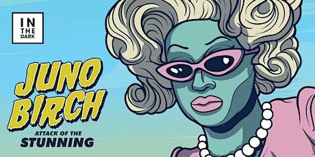 Juno Birch Attack Of The Stunning - Brisbane tickets