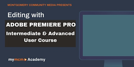 Editing with Adobe Premiere Pro (for Intermediate & Advanced Users) tickets