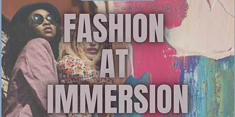COLUMBIA FASHION WEEK: FASHION AT IMMERSION tickets