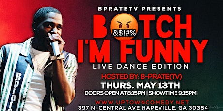 B PrateTV Presents: Who Got The Juse; B!t&H I'm Funny Live Dance Edition tickets