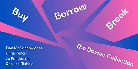 Buy, Borrow, Break; The Dowse Collection tickets