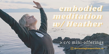 Embodied Meditation w/ Heather tickets