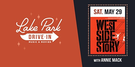 Lake Park Drive-In: West Side Story w/ Annie Mack tickets