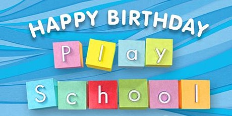 Happy Birthday Play School: Celebrating 50 Years tickets
