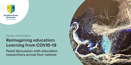 Reimagining education:  Learning from COVID-19 panel discussion tickets