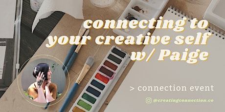 Connecting to Your Creative Self w/ Paige tickets