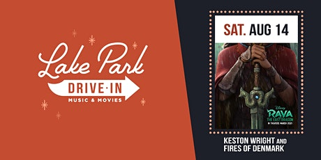 Lake Park Drive-In: Raya & the Last Dragon w/ K. Wright , Fires of Denmark tickets