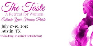 The Taste - Cultivating Your Feminine Palate