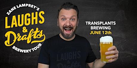 TRANSPLANTS  BREWING •  Zane Lamprey's  Laughs & Drafts  • Palmdale, CA tickets