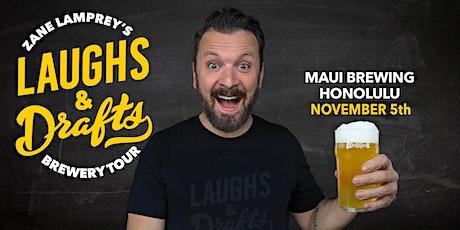 MAUI BREWING CO  •  Zane Lamprey's  Laughs & Drafts  • Honolulu, HI tickets