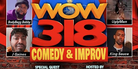 WOW 318 Comedy & Improv W Special Guest Justin Whitehead tickets