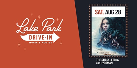 Lake Park Drive-In: Rogue One (Star Wars) w/ Shackletons & Hyooman tickets