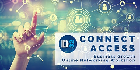 District32 Connect Access Business Growth - Online Event - Fri 21st May tickets