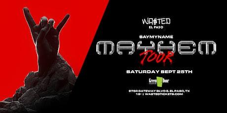 El Paso: Saymyname Mayhem Tour @ Green Door [18 & Over] tickets
