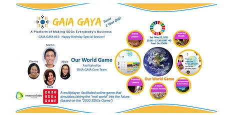 GAIA GAYA #15: Our World Game - Taking the world from today into the future tickets