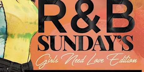 R&B Sunday's Girls Need Love Edition tickets