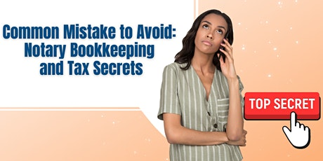 Common Mistake to Avoid: Notary Tax and Bookkeeping Secrets tickets