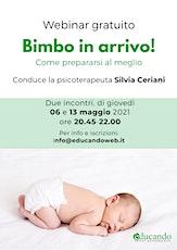 """Webinar Gratuito """"Bimbo in arrivo! Come prepararsi al meglio"""" biglietti"""