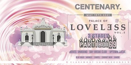 PALACE of LOVELESS. VOL 2. W/PARTIBOI69. //  CENTENARY.  WAREHOUSE tickets