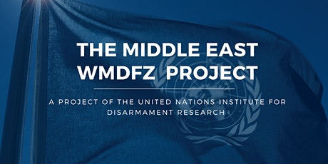 """Virtual Launch : UNIDIR """"Lessons from the JCPOA for the ME WMDFZ"""" essays tickets"""