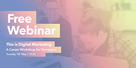 This is Digital Marketing - A Career Workshop for Teenagers tickets