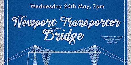 Newport Transporter Bridge: Cardiff Hubs & Libraries' Open Space tickets