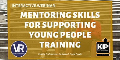 Interactive Webinar: Mentoring Skills for Supporting Young People Training tickets