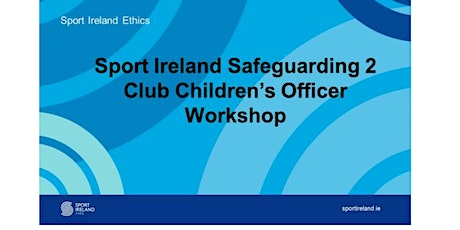 Safeguarding 2 Online Workshop, Club Children's Officer Training 08.06.2021 tickets