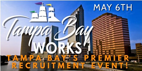 MAY 6TH  TAMPA BAY WORKS 2021 JOB FAIR  - REGISTER NOW tickets