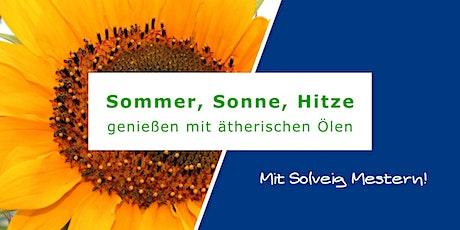 Sommer, Sonne, Hitze - genießen mit ätherischen Ölen (mit Solveig Mestern) Tickets