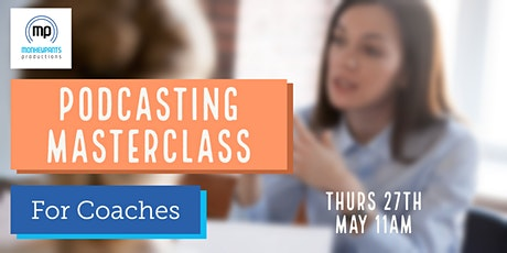Podcasting Masterclass For Coaches tickets