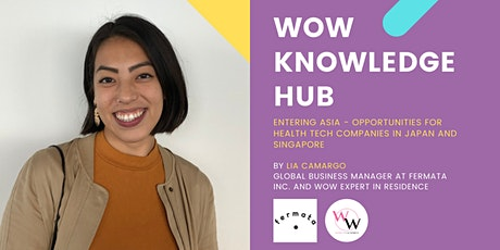 WoW Knowledge Hub - Entering Asia: Opportunities for health tech companies tickets