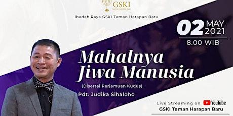 IBADAH RAYA & PERJAMUAN KUDUS  I 2 MEI 2021, 08.00 WIB I PDT. JUDIKA S. tickets