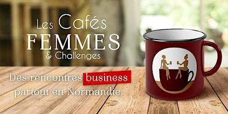 Les Cafés Femmes & Challenges -  ROUEN - 3 billets