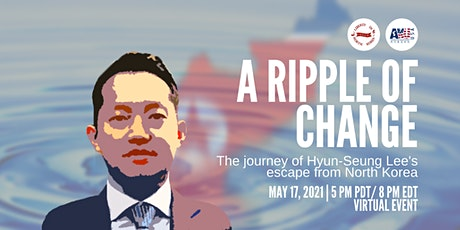 A Ripple of Change: the journey of Hyun-Seung Lee's escape from North Korea tickets