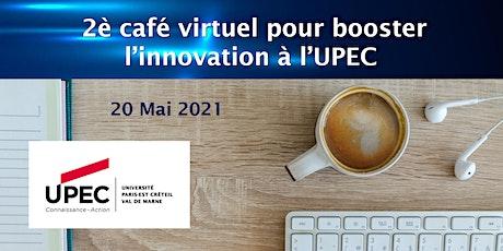 2è café virtuel pour booster l'innovation à l'UPEC! billets