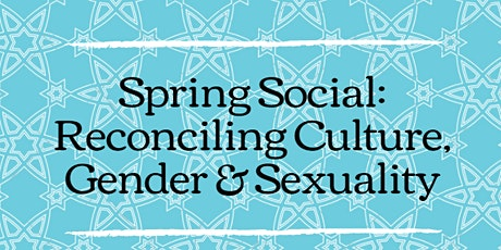 Spring Social: Reconciling Faith, Culture, & Sexuality tickets